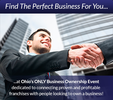 Find the perfect business for you at Ohio's ONLY BUsiness Ownership Event dedicated to connecting proven & profitable franchises with people looking to own a business!