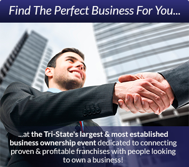 Find the perfect business for you at the Tri-State's largest & most established business ownership event dedicated to connecting proven & profitable franchises with people looking to own a business!