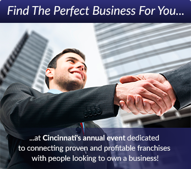 Find the perfect business for you at Cincinnati's annual event dedicated to connecting proven & profitable franchises with people looking to own a business!