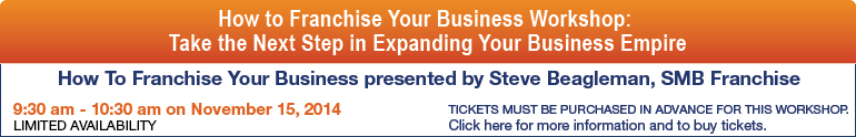 How to Franchise Your Business Workshop: Take the Next Step in Expanding Your Business Empire