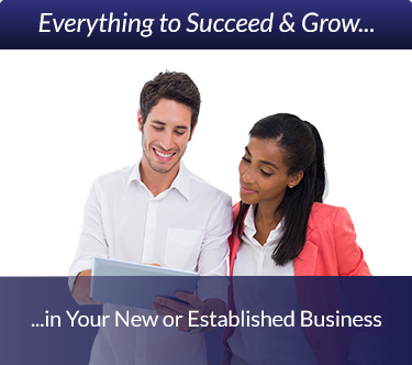 Everything to Succeed & Grow in your new or established business.