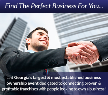 Find the perfect business for you at Georgia's largest business ownership event dedicated to connecting proven & profitable franchises with people looking to own a business!